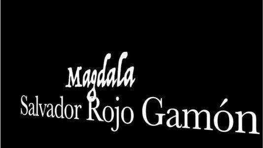 MAGDALA – SALVADOR ROJO GAMÓN